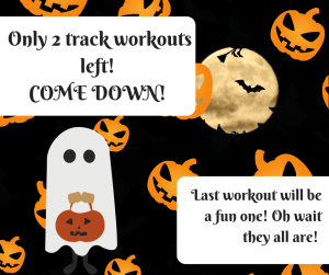 ONLY TWO TRACK WORKOUTS LEFT! COME DOWN!